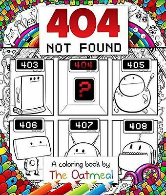 **NEW** - 404 Not Found: A Coloring Book by The Oatmeal (Paperback) 1449480470