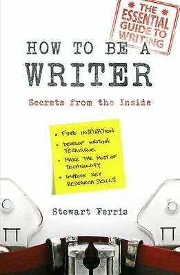 **NEW** - How to be a Writer: Secrets from the Inside (Paperback) 1849533458