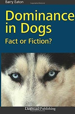 **NEW** - Dominance in Dogs: Fact or Fiction? (Paperback) 1929242808