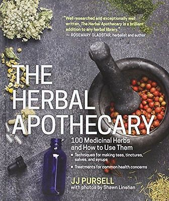 The Herbal Apothecary: 100 Medicinal Herbs and How to Use Them (HC) 1604696621