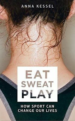 **NEW** - Eat Sweat Play: How Sport Can Change Our Lives (Paperback) 1509808094