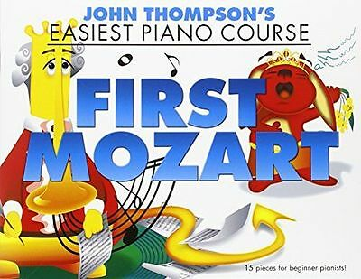 NEW - John Thompson'S Easiest Piano Course: First Mozart (Paperback) 1783056509