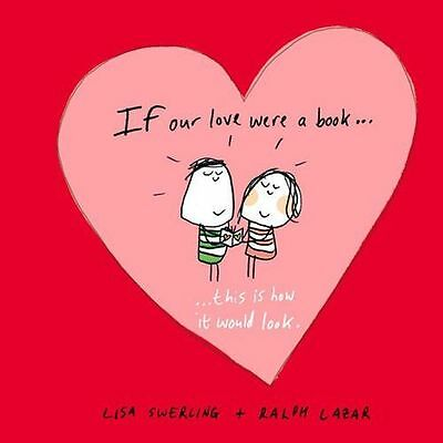 NEW - If Our Love Were a Book...: This Is How It Would Look (HC) 1849533377