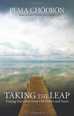 Taking the Leap: Freeing Ourselves from Old Habits and Fears (PB) 1590308433