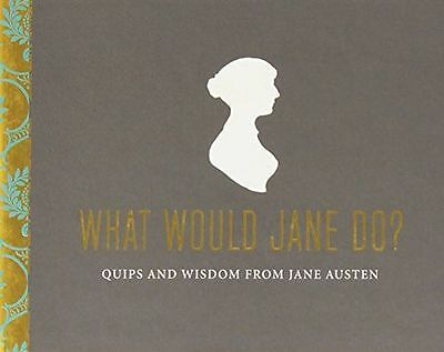 NEW - What Would Jane Do?: Quips and Wisdom from Jane Austen (HC) 080418562X