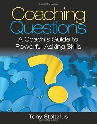 Coaching Questions: A Coach's Guide to Powerful Asking Skills (PB) 0979416361