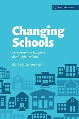 Changing Schools: Perspectives on five years of education (PB) 1909717304