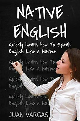 Native English: Quickly Learn How to Speak English Like a (PB) 1539504948