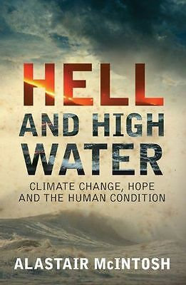 Hell and High Water: Climate Change, Hope and the Human (PB) 1841586226
