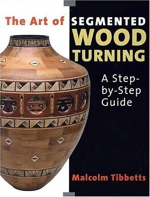 NEW - Art of Segmented Wood Turning: A Step-by-step Guide (PB) 0854421351