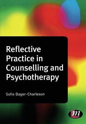 Reflective Practice in Counselling and Psychotherapy (PB) 184445360X