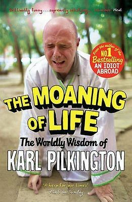 The Moaning of Life: The Worldly Wisdom of Karl Pilkington (PB) 1782111549