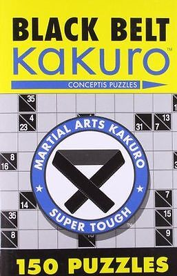 NEW - Black Belt Kakuro: 150 Puzzles (Martial Arts Kakuro) (PB) 1402739362