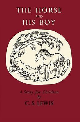 The Horse and His Boy (The Chronicles of Narnia Facsimile, Book (HC) 0007319630