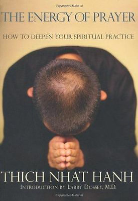 The Energy of Prayer: How to Deepen Our Spiritual Practice (PB) 1888375558