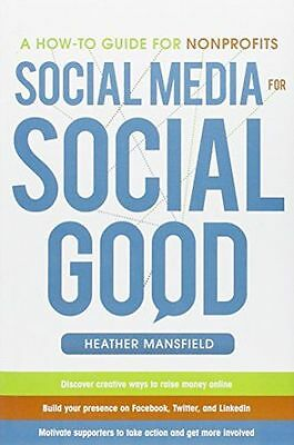Social Media for Social Good: A How-to Guide for Nonprofits (HC) 007177081X