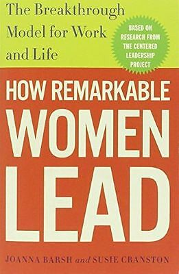 How Remarkable Women Lead: The Breakthrough Model for Work and (PB) 030746170X