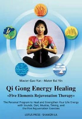 Qi Gong Energy Healing: Five Elements Rejuvenation Therapy (PB) 0914955691