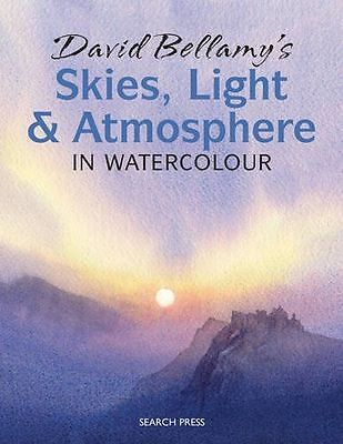 David Bellamy's Skies, Light and Atmosphere: in Watercolour (PB) 184448677X