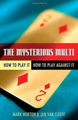 The Mysterious Multi: How to Play it, How to Play Aginst it (PB) 1897106564