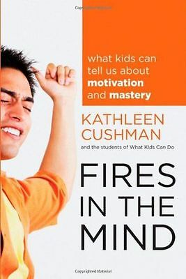 Fires in the Mind: What Kids Can Tell Us About Motivation and (PB) 1118160215
