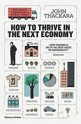 How to Thrive in the Next Economy: Designing tomorrow's world (PB) 0500292949