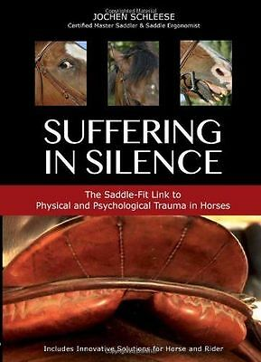 Suffering in Silence: The Painful Truth of Saddles and (HC) 1908809221
