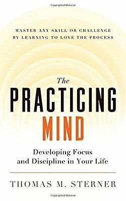 The Practicing Mind: Developing Focus and Discipline in Your (PB) 1608680908