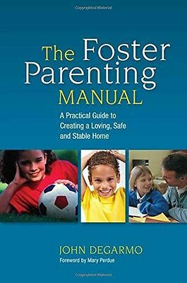 The Foster Parenting Manual: A Practical Guide to Creating a (PB) 184905956X