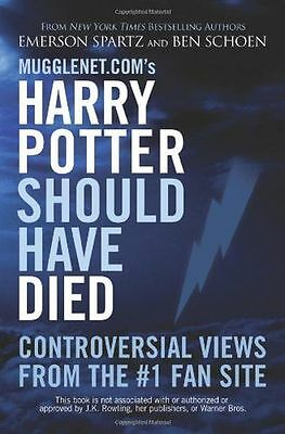 Mugglenet.com's Harry Potter Should Have Died: Controversial (PB) 1569757119