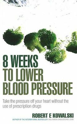 8 Weeks to Lower Blood Pressure: Take the pressure off your (PB) 0091917301
