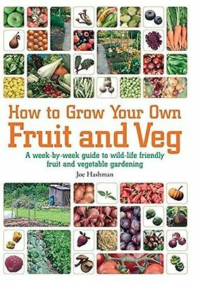 How to Grow Your Own Fruit and Veg: A Week-by-Week Guide to (PB) 1905862776