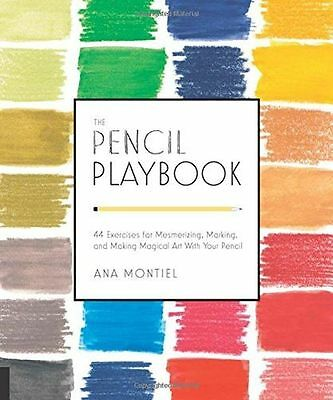 The Pencil Playbook: 44 Exercises for Mesmerizing, Marking, and (PB) 1631590588