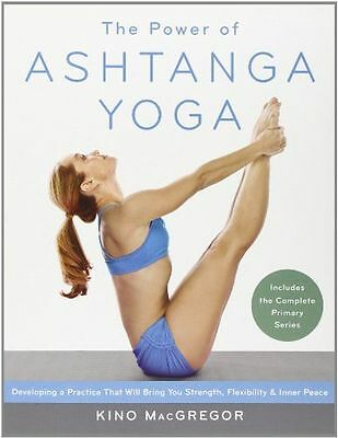 The Power of Ashtanga Yoga: Developing a Practice That Will (PB) 1611800056