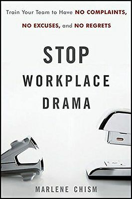 Stop Workplace Drama: Train Your Team to Have No Complaints, No (HC) 0470885734