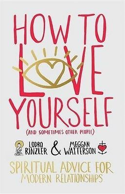 How to Love Yourself (and Sometimes Other People): Spiritual (PB) 1781803021