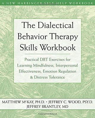 The Dialectical Behavior Therapy Skills Workbook: Practical DBT (PB) 1572245131