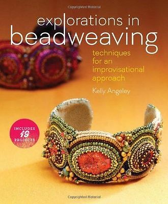 Explorations in Beadweaving: Techniques for an Improvisational (PB) 159668724X