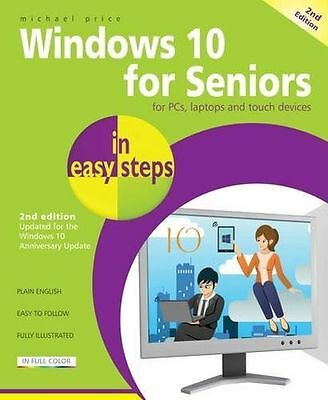 Windows 10 for Seniors in easy steps, 2nd Edition - covers the (PB) 184078752X