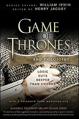 Game of Thrones and Philosophy: Logic Cuts Deeper Than Swords (PB) 1118161998