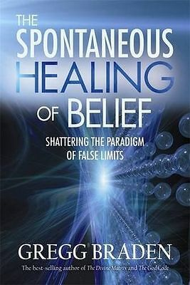 The Spontaneous Healing of Belief: Shattering The Paradigm Of (PB) 1401916902