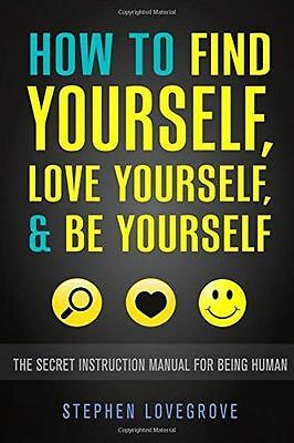 How to Find Yourself, Love Yourself, & Be Yourself: The Secret (PB) 1507764030