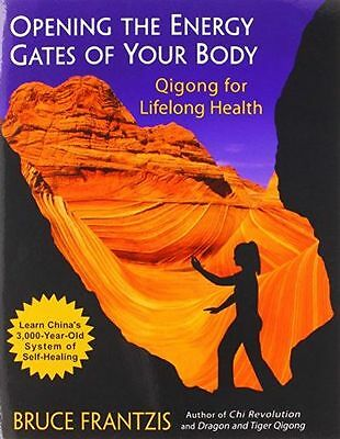 Opening the Energy Gates of Your Body: Chi Gung for Lifelong (PB) 1583941460