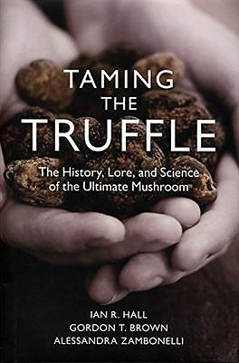 Taming the Truffle: The History, Lore, and Science of the (HC) 0881928607