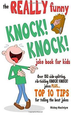 The REALLY Funny KNOCK! KNOCK! Joke Book For Kids: Over 150 (PB) 1909855251