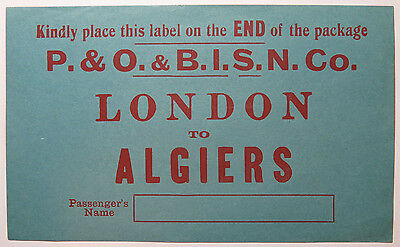 VTG Steamer Passenger Luggage Label - P. & O. & B.I.S.N. Co., London to Algiers