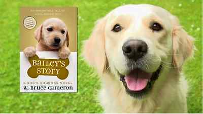 Bailey's Story : A Dog's Purpose Novel by W. Bruce Cameron-NEW SOFTCOVER book
