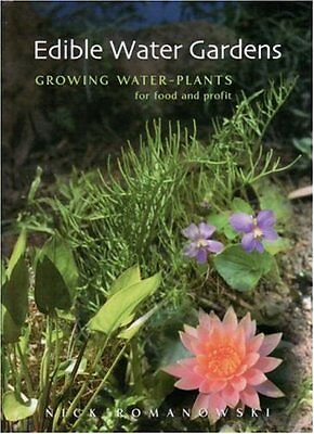 Edible Water Gardens: Growing Water Plants for Food and Profit,HC,Nick Romanows