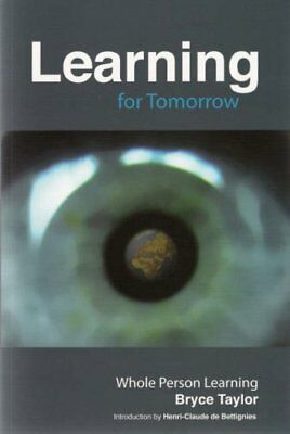 Learning for Tomorrow: Whole Person Learning by Bryce Taylor | Paperback Book |
