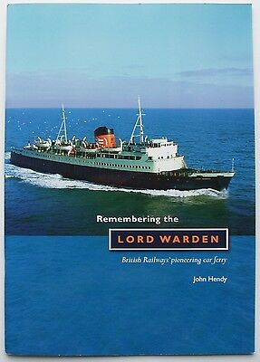 Remembering the Lord Warden: British Railways Pionerring Car Ferry by John Hendy